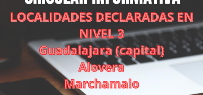 Circular Informativa - INFORMACIÓN LOCALIDADES EN NIVEL 3 - GUADALAJARA CAPITAL, ALOVERA, MARCHAMALO y VILLANUEVA DE LA TORRE  - 11.01.2021 - (1)