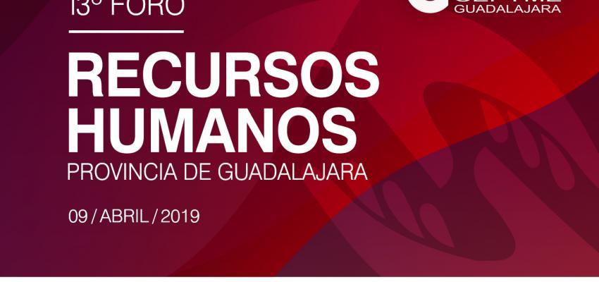 El 13º Foro de Recursos Humanos de la provincia de Guadalajara tendrá lugar el 9 de abril